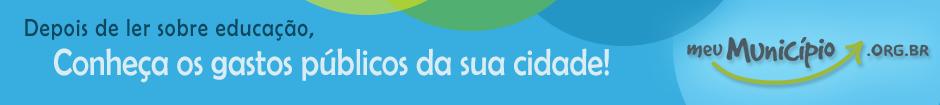 Você sabe quanto cada município gastou com educação? Descubra no portal meumunicipio.org.br